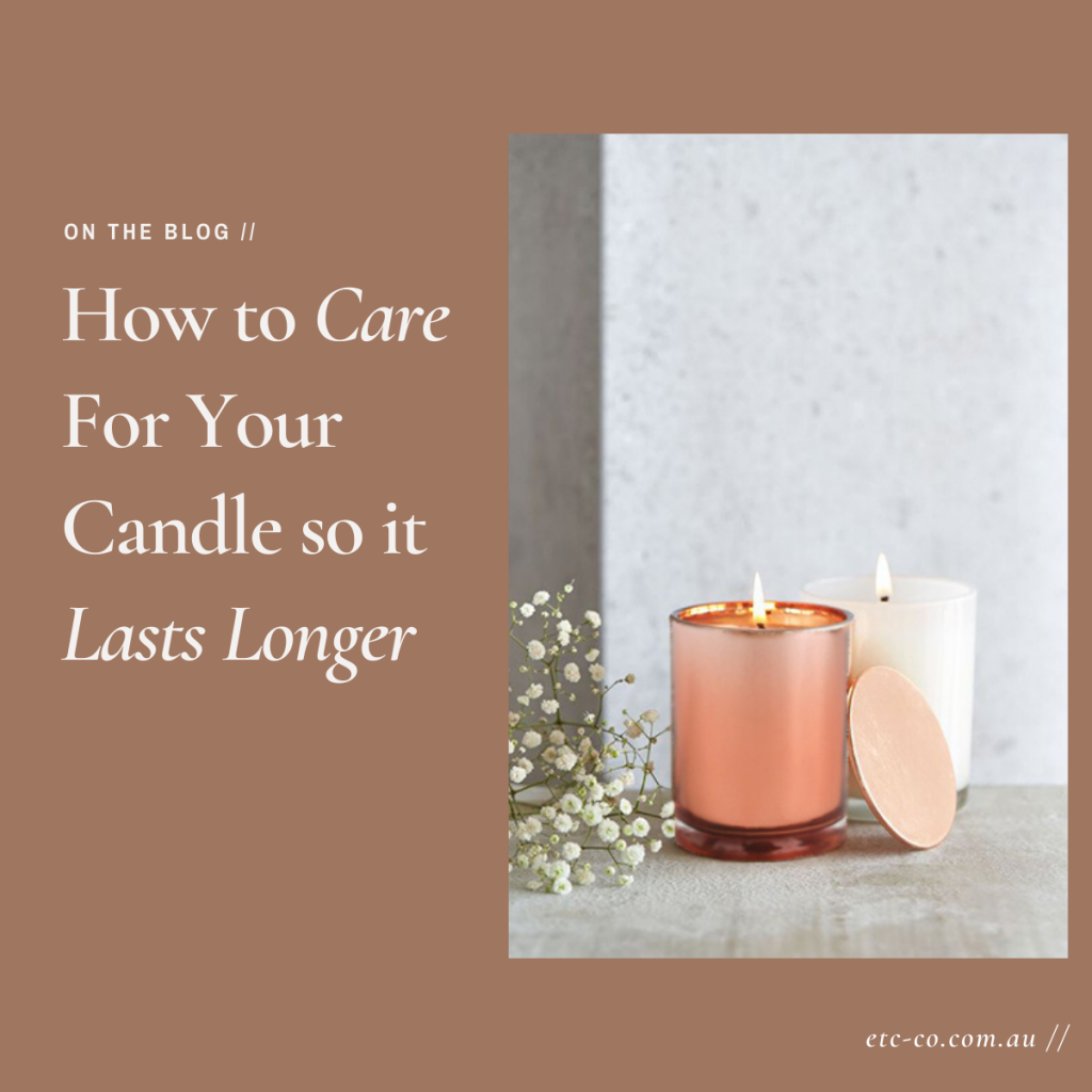 Care For Your Candle so it Lasts Longer