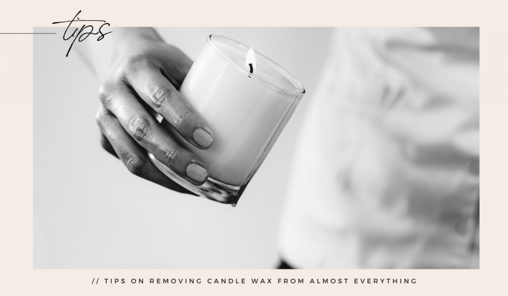 Tips On Removing Candle Wax From Almost Everything
